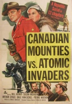 Канадская конная полиция против атомных захватчиков — Canadian Mounties vs Atomic Invaders (1953)